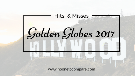 Golden Globe 2017: Hits and Misses