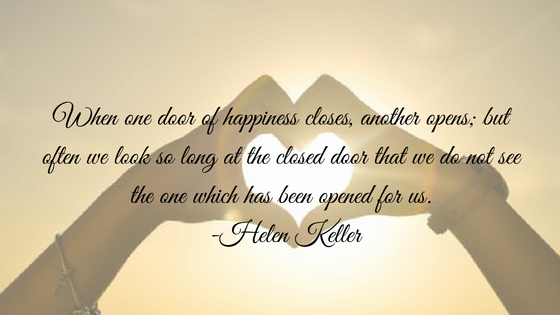 when-one-door-of-happiness-closes-another-opens-but-often-we-look-so-long-at-the-closed-door-that-we-do-not-see-the-one-which-has-been-opened-for-us-helen-keller