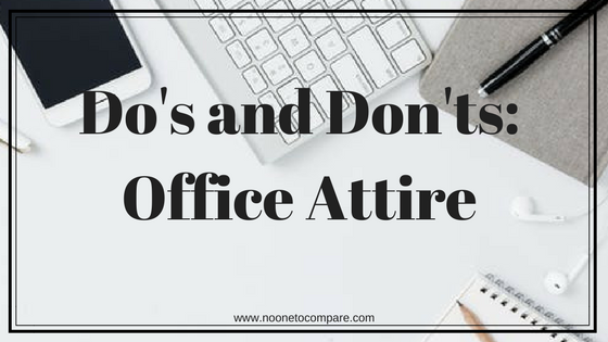 Do's and Don'ts of workplace attire.